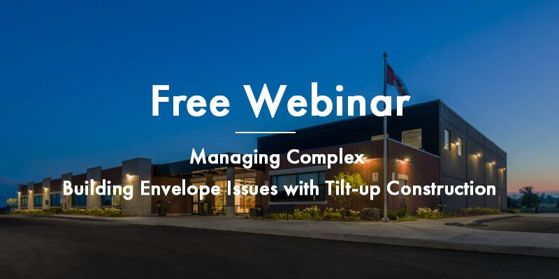 Webinar - Building Envelope Issues with Tilt-Up Construction - TiltWall Ontario