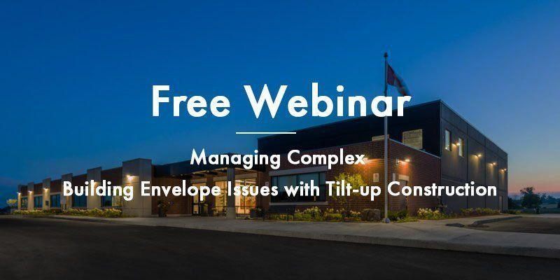 Webinar - Building Envelope Issues with Tilt-Up Construction - TiltWall Ontario